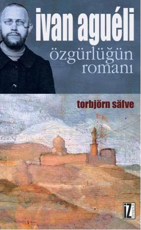 İvan Agueli; Özgürlüğün Romanı