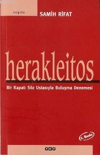 Herakleitos; Bir Kapalı Söz Ustasıyla Buluşma Denemesi