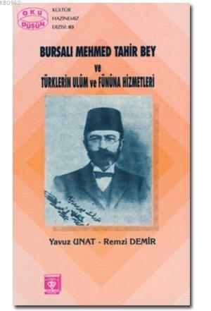 Bursalı Mehmet Tahir Bey ve Türklerin Ulûm ve Fünûna Hizmetleri