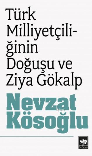 Türk Milliyetçiliğinin Doğuşu Ziya Gökalp