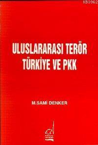 Uluslararası Terör Türkiye ve Pkk