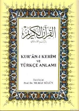 Kur'ân-ı Kerim ve Türkçe Anlamı; (orta boy, ciltli, şamua kağıt)