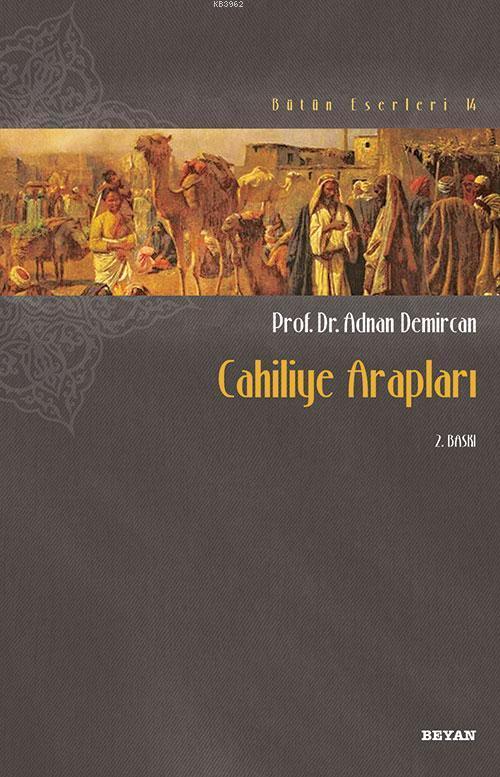 Cahiliye Arapları; Bütün Eserleri 14