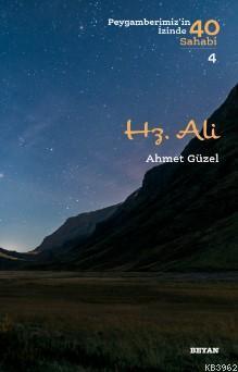 Hz. Ali; ( Peygamberimizin İzinde 40 Sahabi/4 )