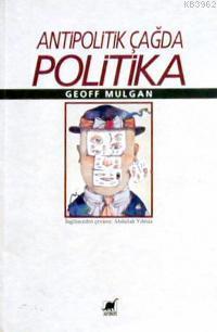 Antipolitik Çağda Politika