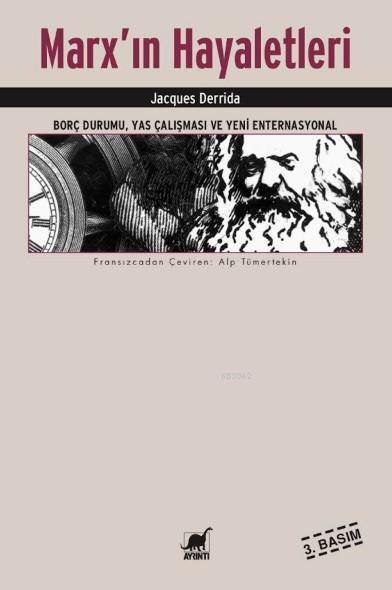 Marx'ın Hayaletleri; Borç Durumu, Yas Çalışması ve Yeni Enternasyonal