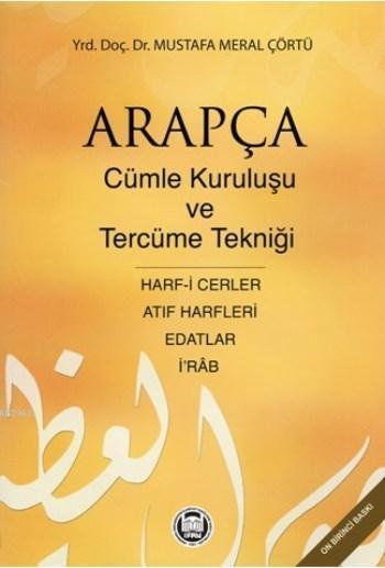 Arapça Cümle Kuruluşu ve Tercüme Tekniği; Harf-i Cerler, İ Rab, Edatlar, Atıf Harfleri