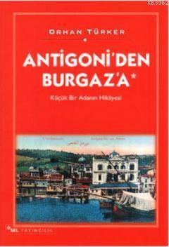 Antigoni'den Burgaz'a; Küçük Bir Adanın Hikâyesi