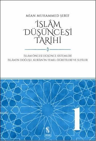 İslam Düşüncesi Tarihi 1; İslam Öncesi Düşünce Sistemleri İslam'ın Doğuşu Kur'an'ın Temel Öğretileri ve Sufiler