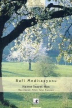 Sufi Meditasyonu; Sufi İnayet Han