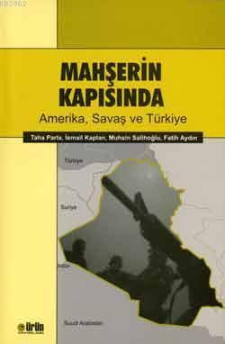 Mahşerin Kapısında; Amerika, Savaş ve Türkiye