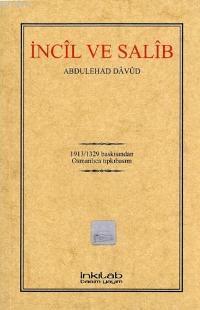 İncîl ve Salîb; Osmanlıca Tıpkıbasım