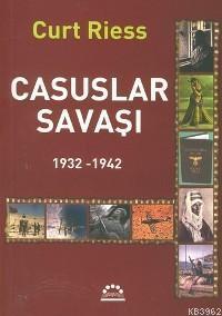 Casuslar Savaşı; 1932-1942