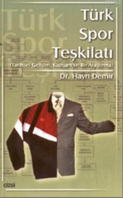 Türk Spor Teşkilatı; Tarihsel Gelişim, Kapsam ve Bir Araştırma