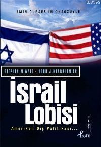 İsrail Lobisi; ve Amerikan Dış Politikası...