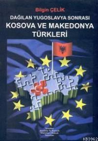 Dağılan Yugoslavya Sonrası Kosava ve Makedonya Türkleri