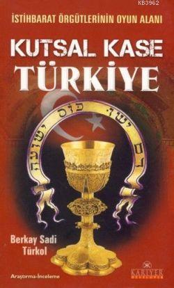 Kutsal Kase Türkiye; İstihbarat Örgütlerinin Oyun Alanı