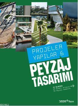 Projeler Yapılar 6; Peyzaj Tasarımı