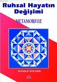 Ruhsal Hayatın Değişimi/ Metamorfoz