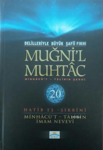 Muğni'l Muhtac 20.Cilt; Minhacü't - Talibin