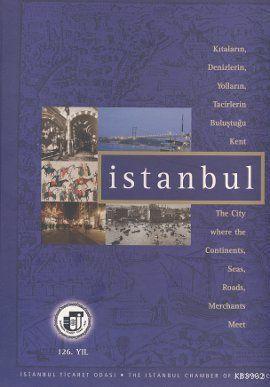 Kıtaların, Denizlerin, Yolların, Tacirlerin Buluştuğu Kent İstanbul