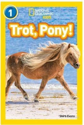 Trot, Pony! (Readers 1); National Geographic Kids