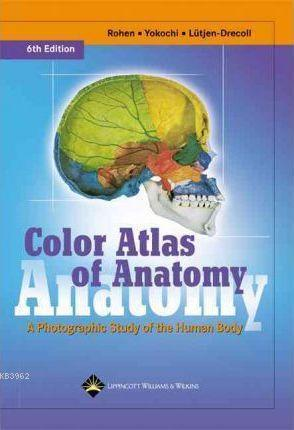 Color Atlas of Anatomy; A Photographic Study of the Human Body