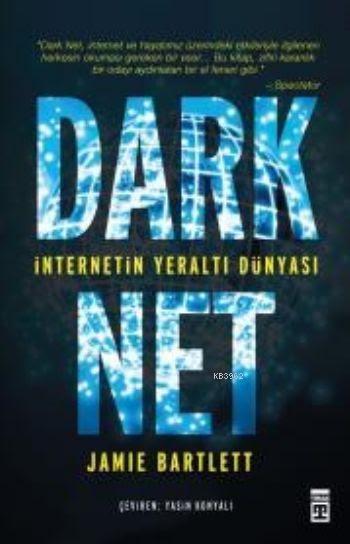 Dark Net; İnternetin Yeraltı Dünyası