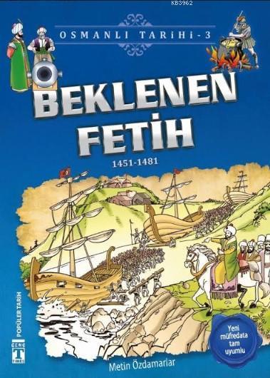Beklenen Fetih (1451-1481); Osmanlı Tarihi, 9+ Yaş
