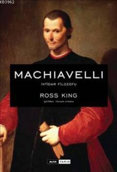Machiavelli İktidar Filozofu; İktidar Filozofu