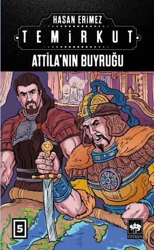 Temirkut 5; Attila'nın Buyruğu