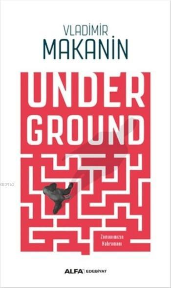 Underground; Zamanımızın Kahramanı