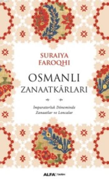 Osmanlı Zanaatkarları; İmparatorluk Döneminde Zanaatlar ve Loncalar