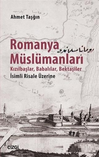 Romanya Müslümanları; Kızılbaşlar, Babalılar, Bektaşiler İsimli Risale Üzerine