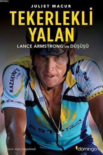 Tekerlekli Yalan; Lance Armstrong'un Düşüşü