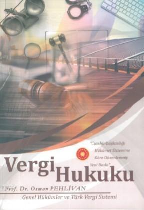 Vergi Hukuku; Genel Hükümler ve Türk Vergi Sitemi