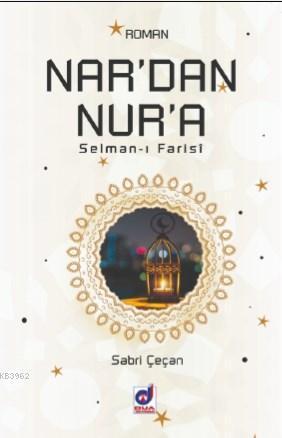 Nar'dan Nur'a ( Salman - ı Farasi )