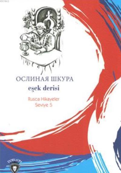 Eşek Derisi; Rusça Hikayeler Seviye 5