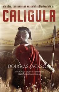 Caligula; Bir Köle, İmparatorun Kaderini Değiştirebilir mi?