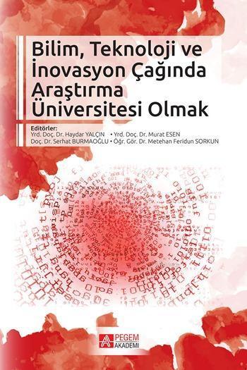 Bilim, Teknoloji ve İnovasyon Çağında Araştırma Üniversitesi Olmak