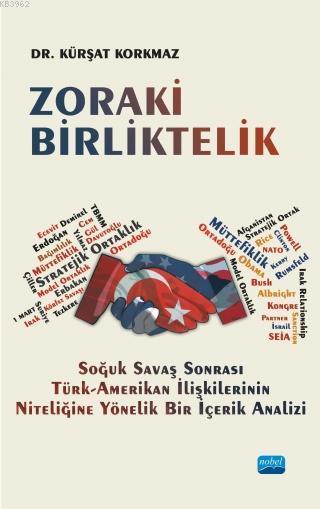 Zoraki Birliktelik; Soğuk Savaş Sonrası Türk-Amerikan İlişkilerinin Niteliğine Yönelik Bir İçerik Analizi