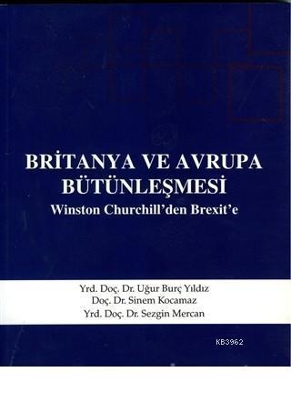 Britanya ve Avrupa Bütünleşmesi Winston Churchill'den Brexit'e