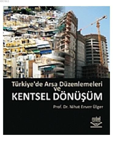 Türkiye'de Arsa Düzenlemeleri ve Kentsel Dönüşüm