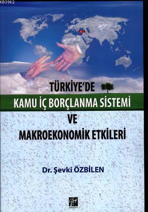 Türkiye'de Kamu İç Borçlanma Sistemi ve Makroekonomik Etkileri