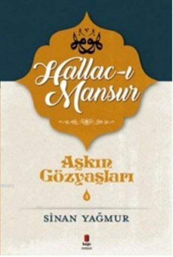 Aşkın Gözyaşları 4; Halluc-ı Mansur