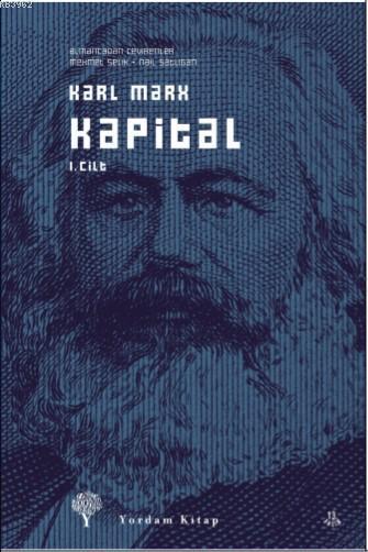 Kapital 1. Cilt; Ekonomi Politiğin Eleştirisi