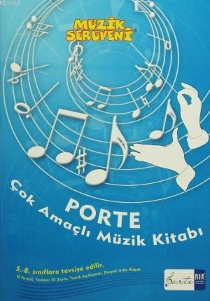 Müzik Serüveni - Porte Çok Amaçlı Müzik Kitabı; 5 - 8 Sınıflar Arası