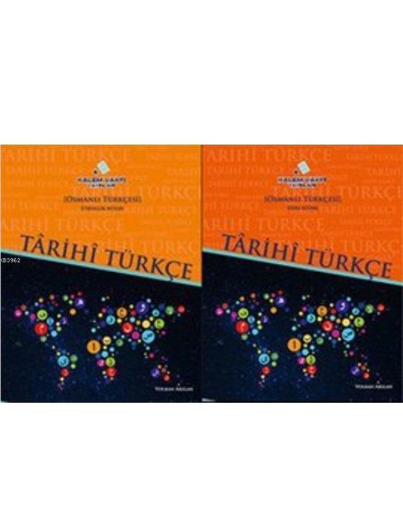 Tarihi Türkçe (2 Kitap Takım, Turuncu); (Osmanlı Türkçesi Ders ve Etkinlik Kitabı)
