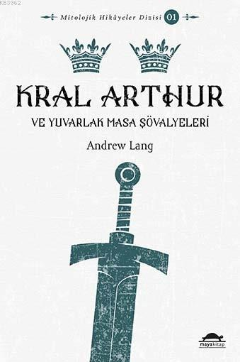 Kral Arthur; ve Yuvarlak Masa Şövalyeleri