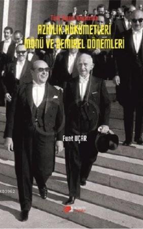 Türk Siyasi Hayatında Azınlık Hükümetleri İnönü ve Demirel Dönemleri